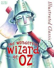 Illustrated Classic: The Wonderful Wizard of Oz by Miles Kelly- HARDCOVER -NEW!
