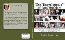 "The ""Encyclopedia"" of Pool Hustlers, by Freddy the Beard Bentivegna"