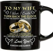 To My Wife I Wish I Could Turn Back The Clock Mug Funny Coffee Cup Gift Men W.