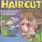 George Thorogood & the Destroyers - Haircut (2007)  CD  NEW/SEALED  SPEEDYPOST