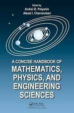 A Concise Handbook of Mathematics, Physics and Engineering Science by Alexei  I. Chernoutsan, Andrei D. Polyanin (Hardback, 2010)