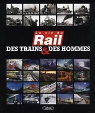 BEAU GRAND LIVRE - LA VIE DU RAIL DES TRAINS & DES HOMMES CHEMIN DE FER RAILWAY