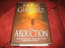 The Abduction by Mark Gimenez (2007, Hardcover) 1ST PRTG SIGNED