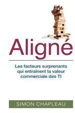 Aligné : Les Facteurs Surprenants Qui Entraînent la Valeur Commerciale des TI...