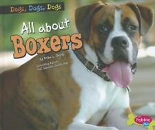 Dogs, Dogs, Dogs: All about Boxers by Erika L. Shores (2012, Hardcover)