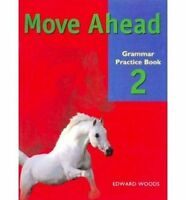 Move Ahead Level 2 Grammar Practice by Woods, Edward (Paperback book, 2001)