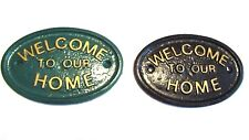 WELCOME TO OUR HOME HOUSE DOOR PLAQUE SIGN GARDEN - CHOICE OF COLOURS - NEW