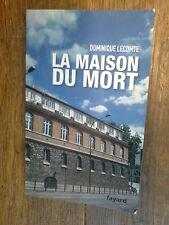 La maison du mort / Dominique Lecomte