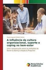 A influência da cultura organizacional, suporte e coping no bem-estar: Uma compa
