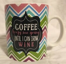 New listing Coffee Keeps Me Going Until I Can Drink Wine Cup Mug Clay Art Humor Party