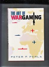 THE ART OF WAR GAMING-PETER PERLA-1990 1ST ED-HB/DJ-NAVAL INSTITUTE PRESS NR FN