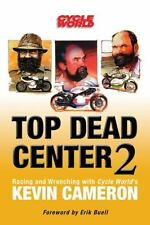 Top Dead Center 2: Racing and Wrenching with Cycle World's Kevin Cameron (Paperb