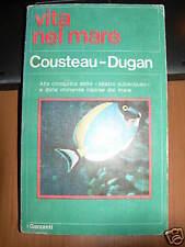 COUSTEAU-DUGAN=VITA NEL MARE=i Garzanti 1974