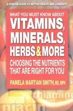 What You Must Know about Vitamins, Minerals, Herbs, and More : Choosing the...