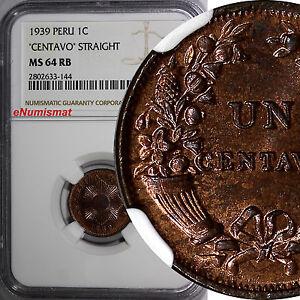 Peru 1939 1 Centavo NGC MS64 RB STRAIGHT TOP GRADED NGC Thick planchet KM# 208.2