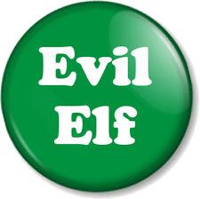 "Evil Elf 25mm 1"" Pin Button Badge Christmas Xmas Cute Fun Santa's Grotto Helper"