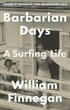 Barbarian Days : A Surfing Life, Paperback by Finnegan, William, Brand New, F...