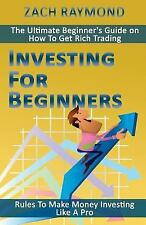 Investing for Beginners : Rules to Make Money Investing Like a Pro - the...