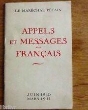 APPELS ET MESSAGES AUX FRANÇAIS  Ml Pétain Juin 1940 - mars 1941