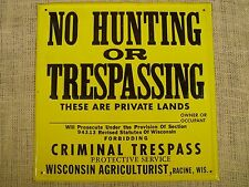 No Hunting or Trespassing Wisconsin Agriculturist Tin Metal Sign 12x12