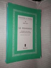 LA PEDAGOGIA Piero Greco Palumbo 1964 libro scuola manuale corso saggistica di