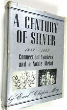 1947 Earl Chapin May, Century of Silver, CT Silver Makers, Illus., Signed