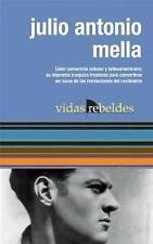 Julio Antonio Mella: Vidas Rebeldes by Julio Cesar Guanche (Paperback, 2010)