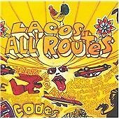 Various Artists - Lagos All Routes ( CD 2005 ) NEW ( African )