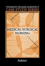Thomson Delmar Learning's Case Study Series: Medical-Surgical Nursing (Thomson