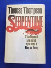 SERPENTINE. A TRUE ODYSSEY OF LOVE AND EVIL- 1ST. ED. SIGNED BY THOMAS THOMPSON