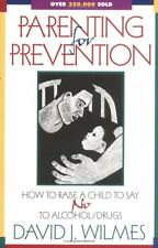 Parenting for Prevention: How to Raise a Child to Say No to Alcohol/Drugs by Dav