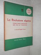 LA RIVOLUZIONE ALGERINA lotta per l indipendenza Angelo Franza Feltrinelli 1959
