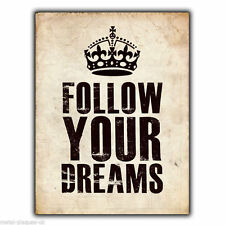 Keep Calm Follow Your Dreams Inspirational Metal Sign Wall Plaque Poster Print