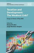 Taxation and Development: The Weakest Link? Essays in Honor of Roy Bahl (Studies