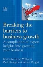 Breaking the barriers to business growth: a compilation of expert insights into