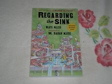 REGARDING THE SINK by KATE & M. SARAH KLISE     -ARC- -JA-