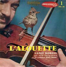 EP 4 TITRES--LAJOS BOROSS & SES TZIGANES--L'ALOUETTE / AIRS POPULAIRES RUSSES