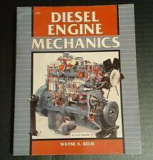 Diesel Engine Mechanics Wayne A. Kelm Paperback First Edition