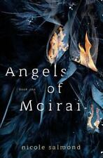 Angels of Moirai: Angels of Moirai (Book One) by Nicole Salmond (2015,...