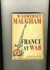 FRANCE AT WAR-SOMERSET MAUGHAM-RARE 1ST EDITION 1940.. HB/DJ. VG