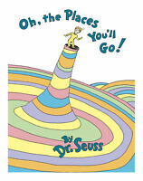 Oh, the Places You'll Go! (Classic Seuss) by Dr. Seuss
