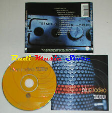 CD BLUE RODEO Tremolo 1997 usa SIRE 73001 lp mc dvd vhs (CS4)