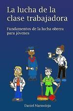 La Lucha de la Clase Trabajadora : Fundamentos de la Lucha Obrera para...