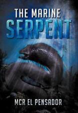 The Marine Serpent by McR El Pensador (2012, Hardcover)