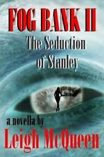 Fog Bank II: The Seduction of Stanley (Fog Bank Trilogy) (Volume 2)
