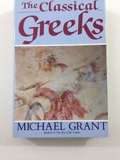 The Classical Greeks - Michael Grant (1989, Hardcover, Dust Jacket, 1st Edition)