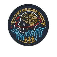 "YOU CAN'T DELEGATE THINKING IRON ON PATCH 3"" Funny Badge Embroidered Applique"