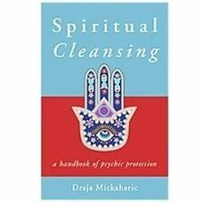 Spiritual Cleansing: A Handbook Of Psychic Protection: By Draja Mickaharic