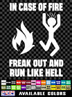 Incase Of Fire Freakout And Run Like Hell Sign Sticker Vinyl Decal Car Truck