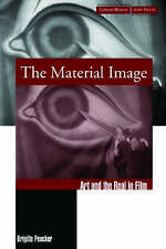 The Material Image: Art and the Real in Film (Cultural Memory in the Present) b